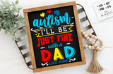 Autism - I'll be just fine Dad SVG