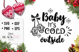 Baby it's cold outside - SVG cutting file