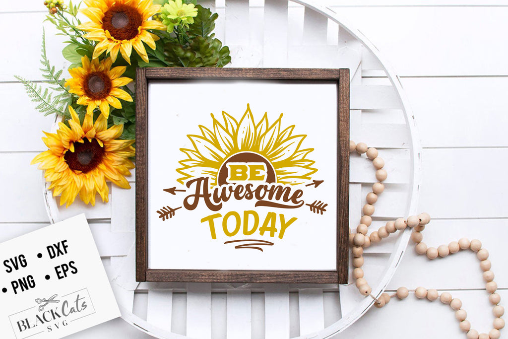Be awesome today SVG file