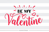 Be my Valentine SVG file Cutting File Clipart in Svg, Eps, Dxf, Png for Cricut & Silhouette svg Valentine - BlackCatsSVG