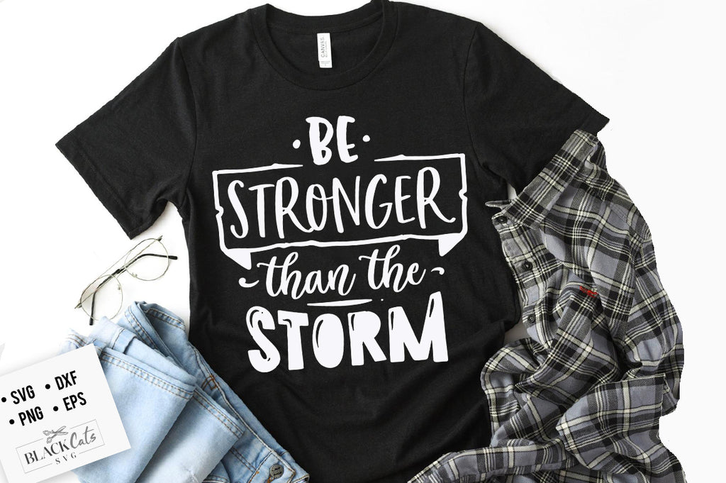 Be stronger than the storm SVG