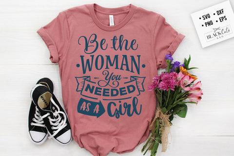 Be the woman you needed as a girl SVG
