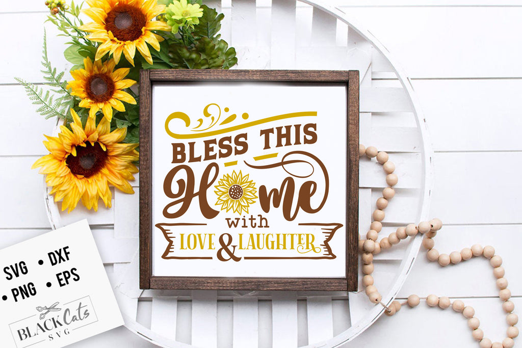 Bless this home with love and laughter SVG file