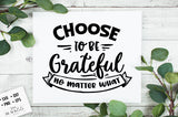 Choose to Be Grateful No Matter What SVG File