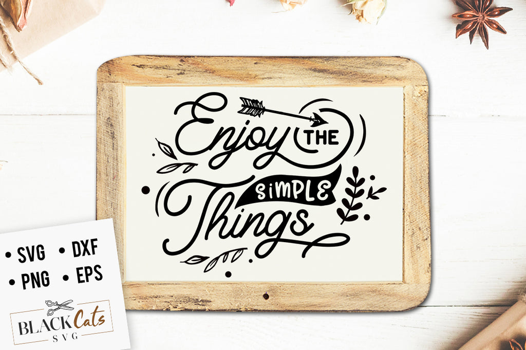 Enjoy the simple things svg
