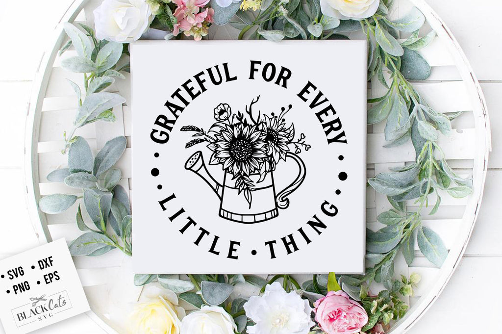 Grateful For Every Little Thing SVG File