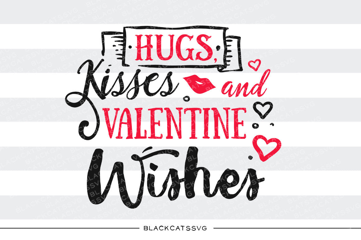 Hugs Kisses And Valentine Wishes Svg File Cutting File Clipart In