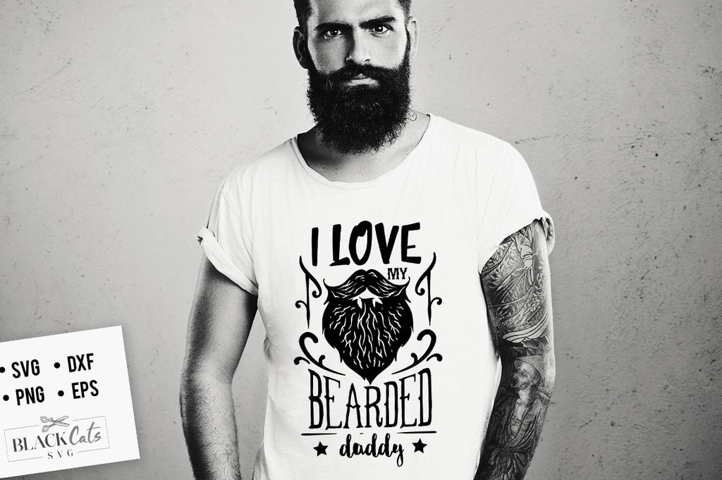 I Love My Bearded Daddy SVG File