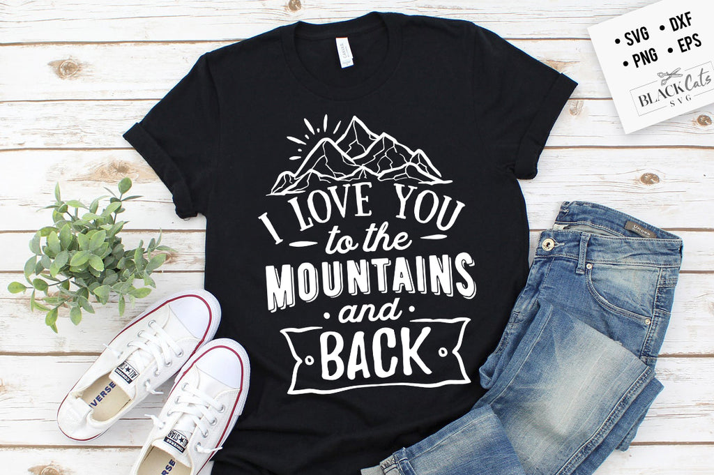 I love you to the mountains and back SVG