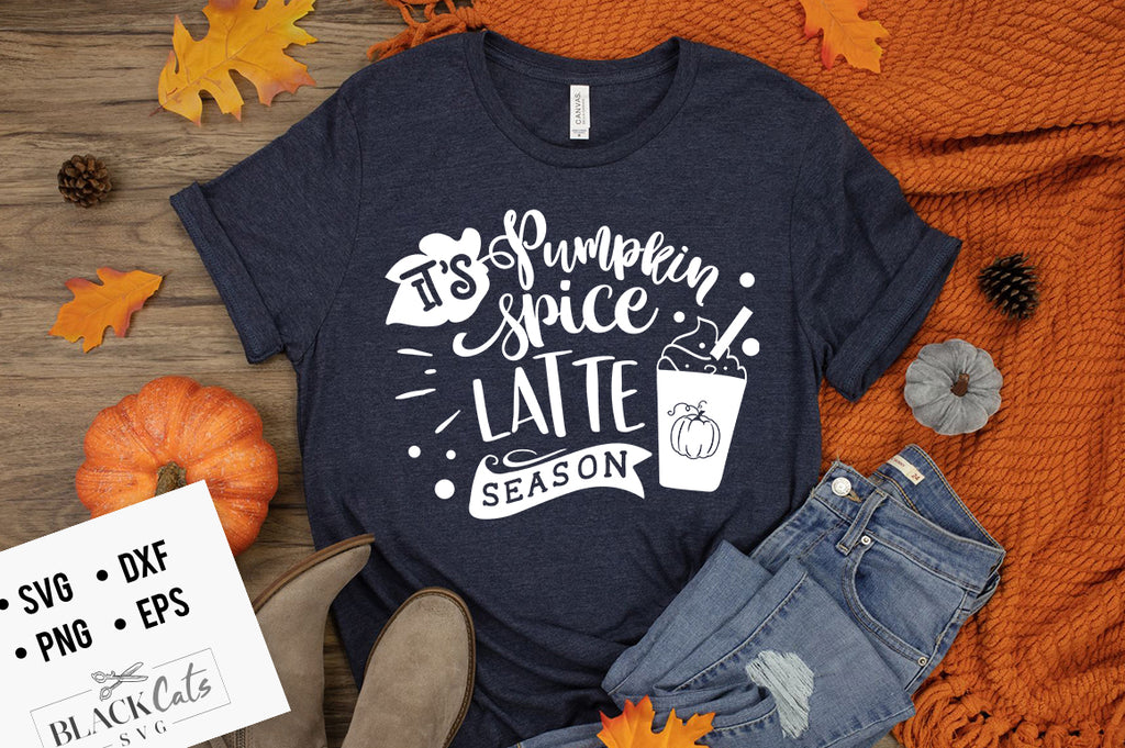It's Pumpkin Spice Latte Season SVG File