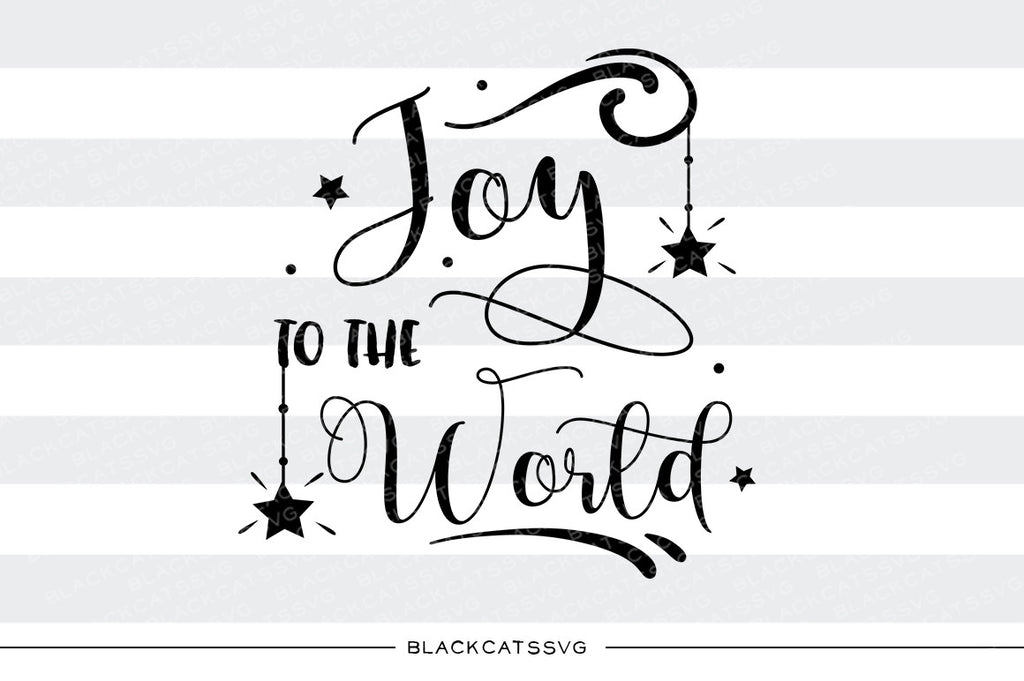 Joy to the world - SVG cutting file - BlackCatsSVG