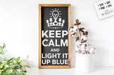 Keep calm and light it up blue SVG