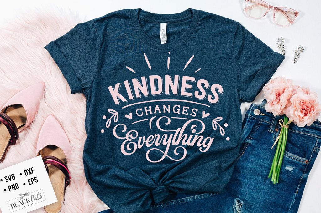 Kindness changes everything SVG