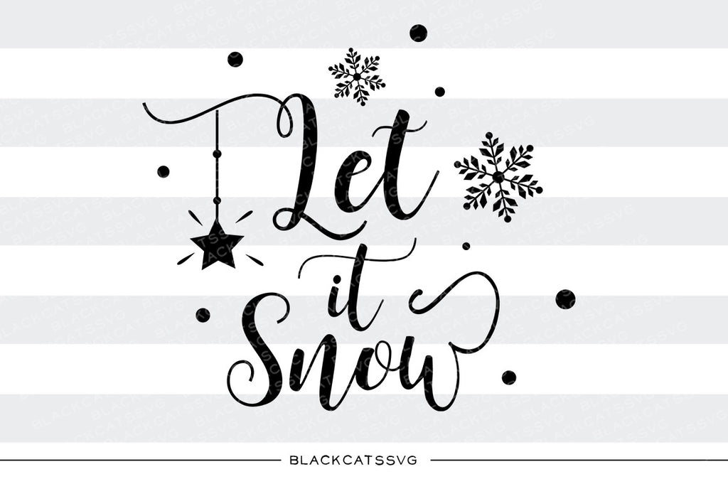 Let it snow - SVG cutting file - BlackCatsSVG