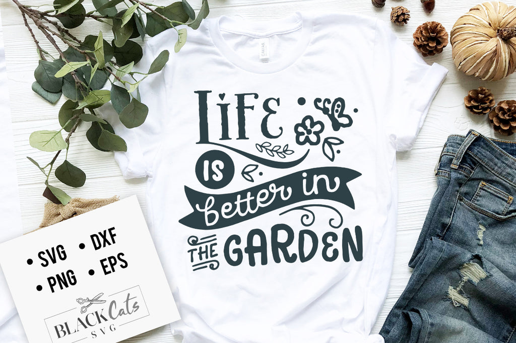 Life is better in the garden SVG