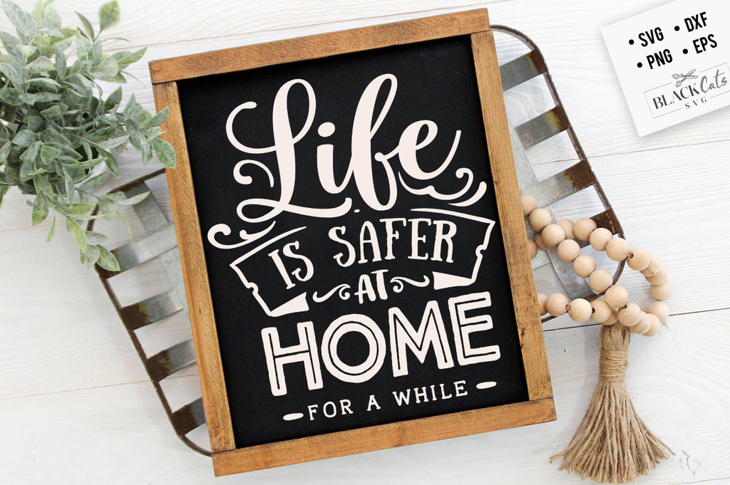 Life is safer at home SVG