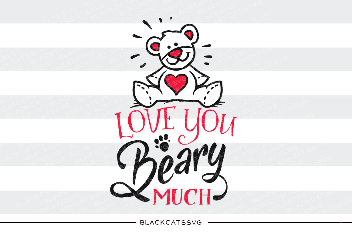Download Love you beary much SVG file Cutting File Clipart in Svg ...