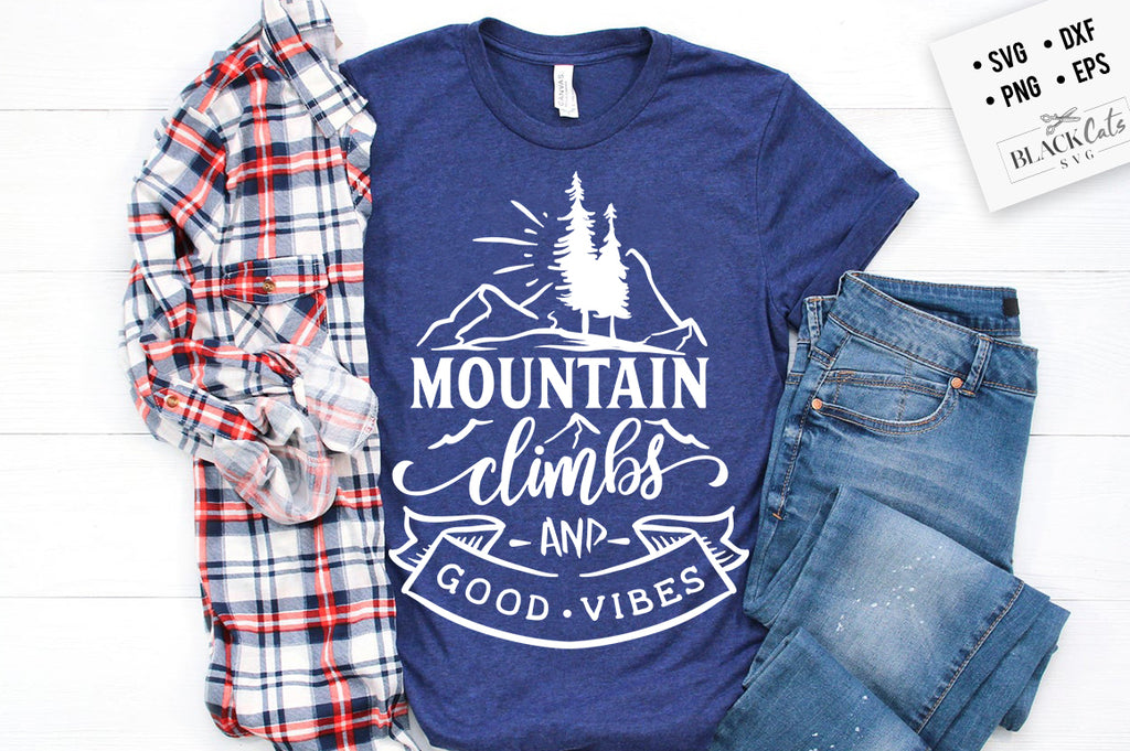 Mountain Climbs and good vibes SVG