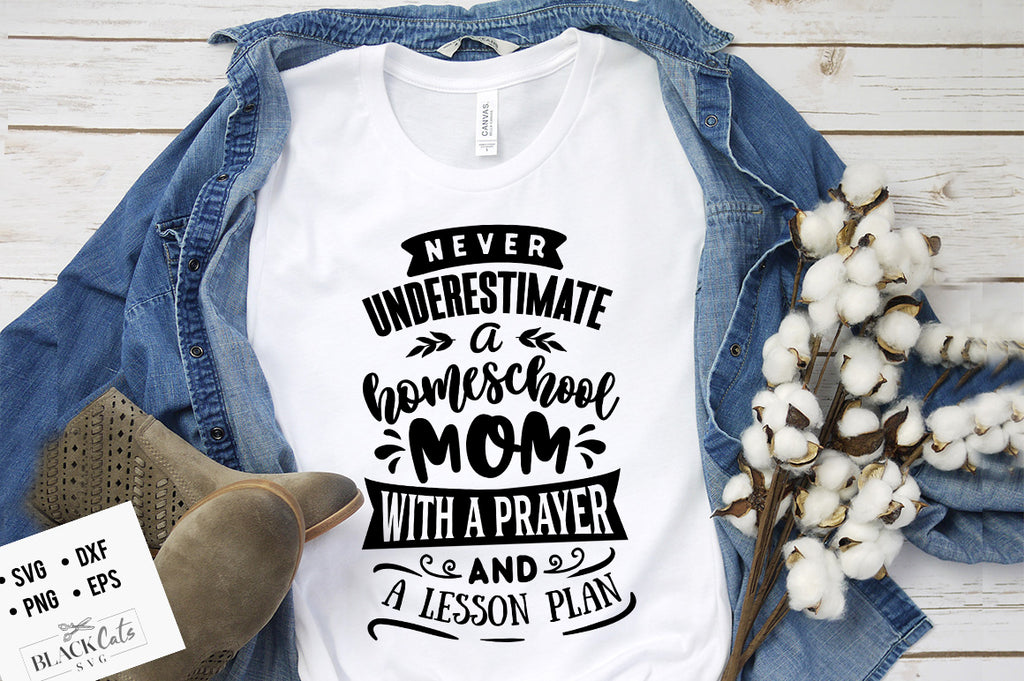 Never underestimate a homeschool mom SVG