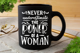 Never underestimate the power of a woman SVG