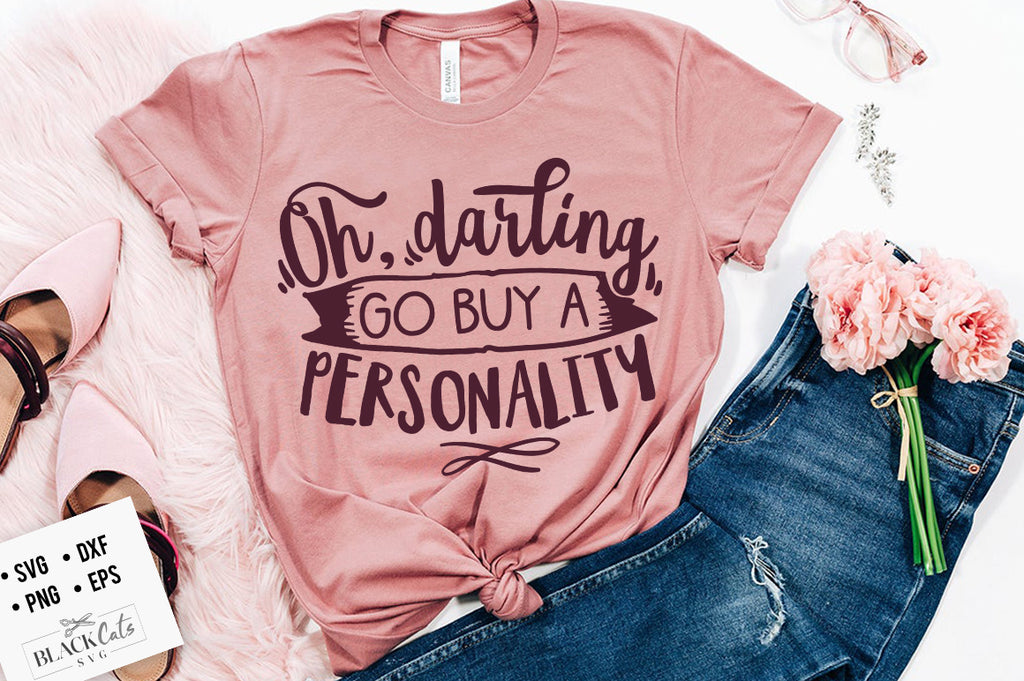 Oh darling go buy a personality SVG