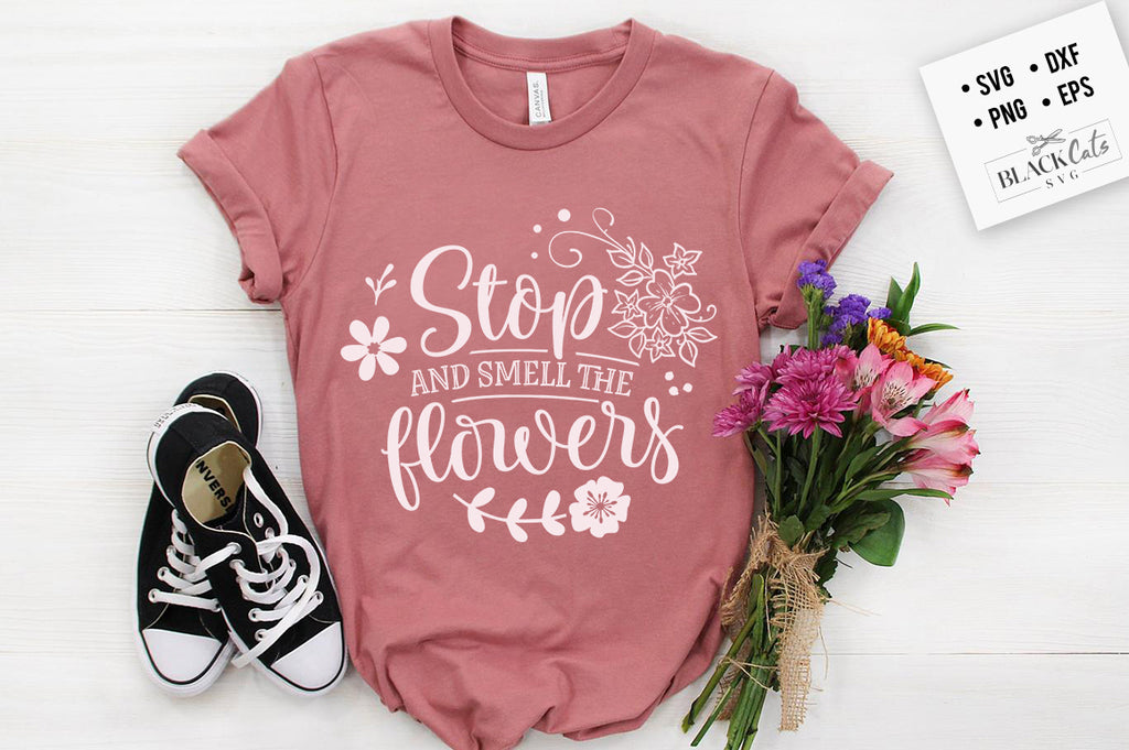 Stop and smell the flowers SVG