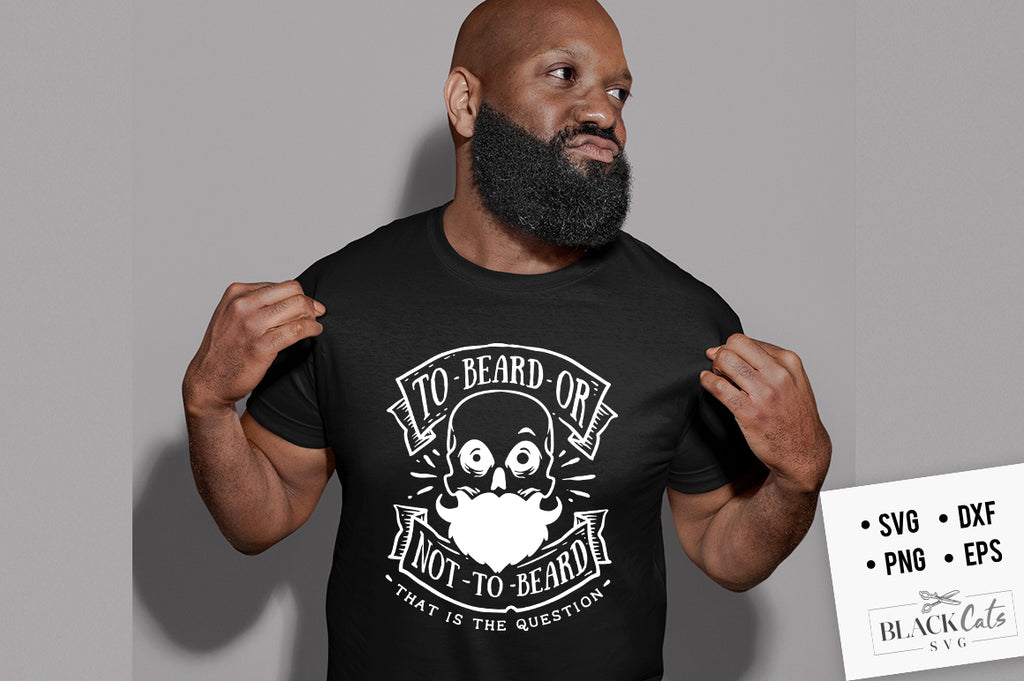 To Beard or Not to Beard SVG File