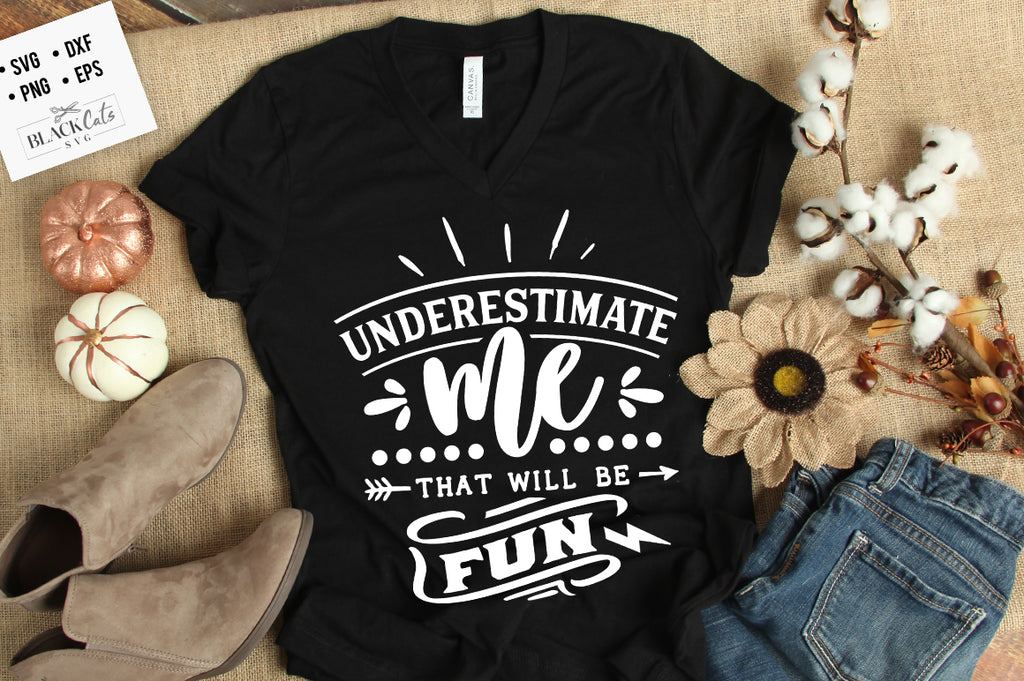 Underestimate me, that will be fun SVG