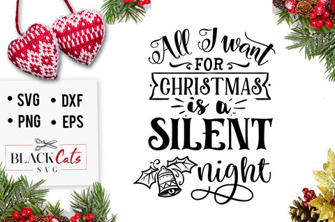 All I want for Christmas is a silent night SVG
