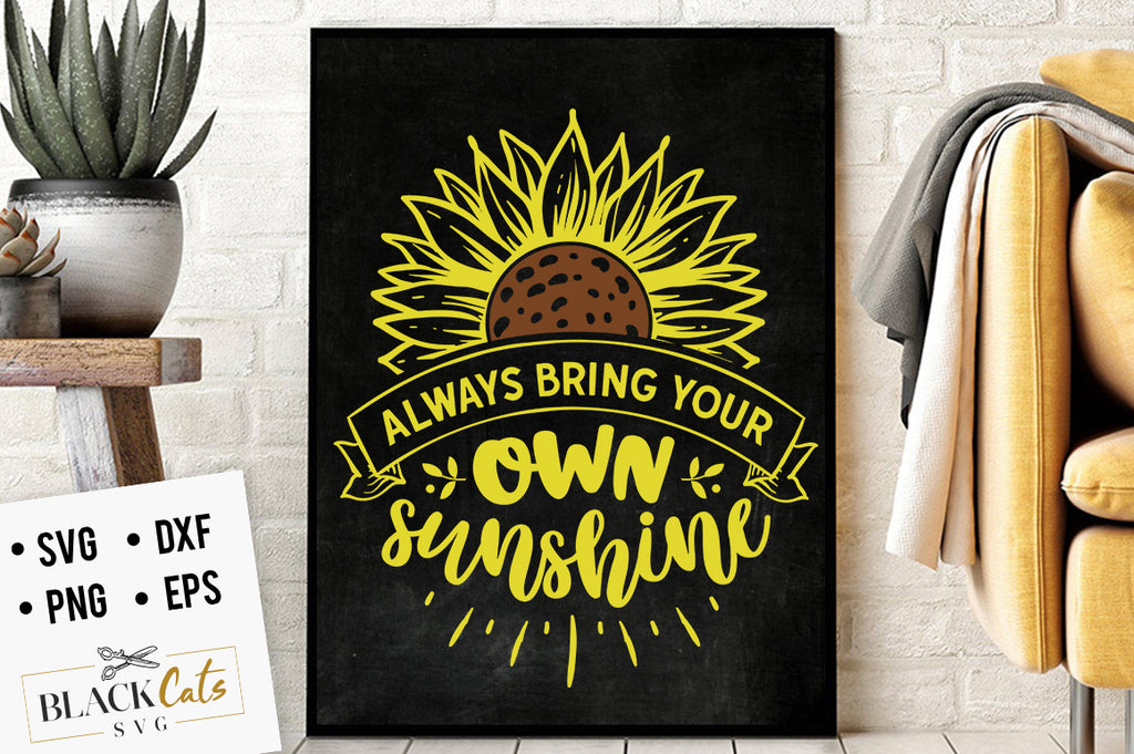 Always Bring Your Own Sunshine SVG File