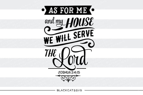 As for me and my House we will serve the Lord SVG file Cutting File Clipart in Svg, Eps, Dxf, Png for Cricut & Silhouette  svg