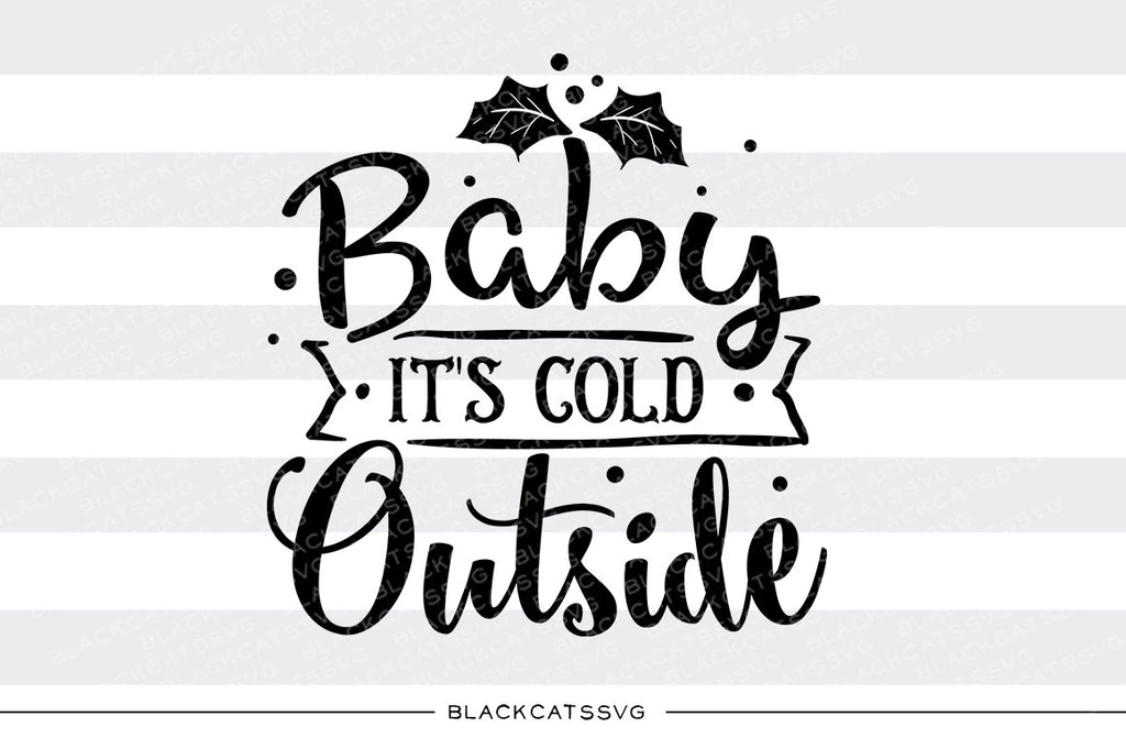 Get Baby It's Cold Outside – Svg Cutting File Image