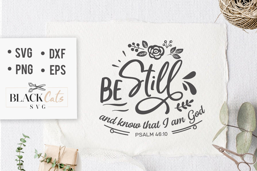 Be still and know SVG file Cutting File Clipart in Svg, Eps, Dxf, Png for Cricut & Silhouette God svg