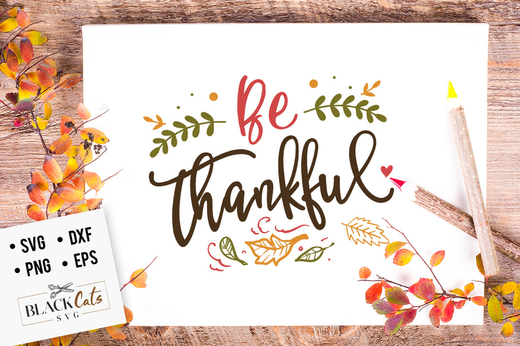 Be thankful SVG file Cutting File Clipart in Svg, Eps, Dxf, Png for Cricut & Silhouette