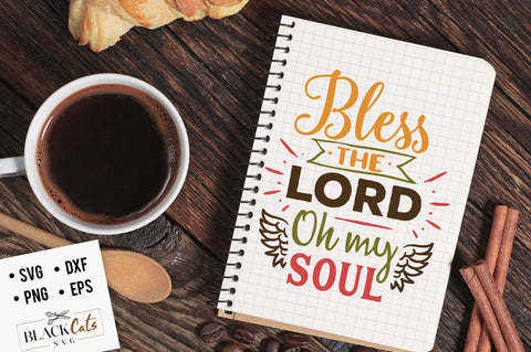 Bless the Lord oh my soul SVG file Cutting File Clipart in Svg, Eps, Dxf, Png for Cricut & Silhouette