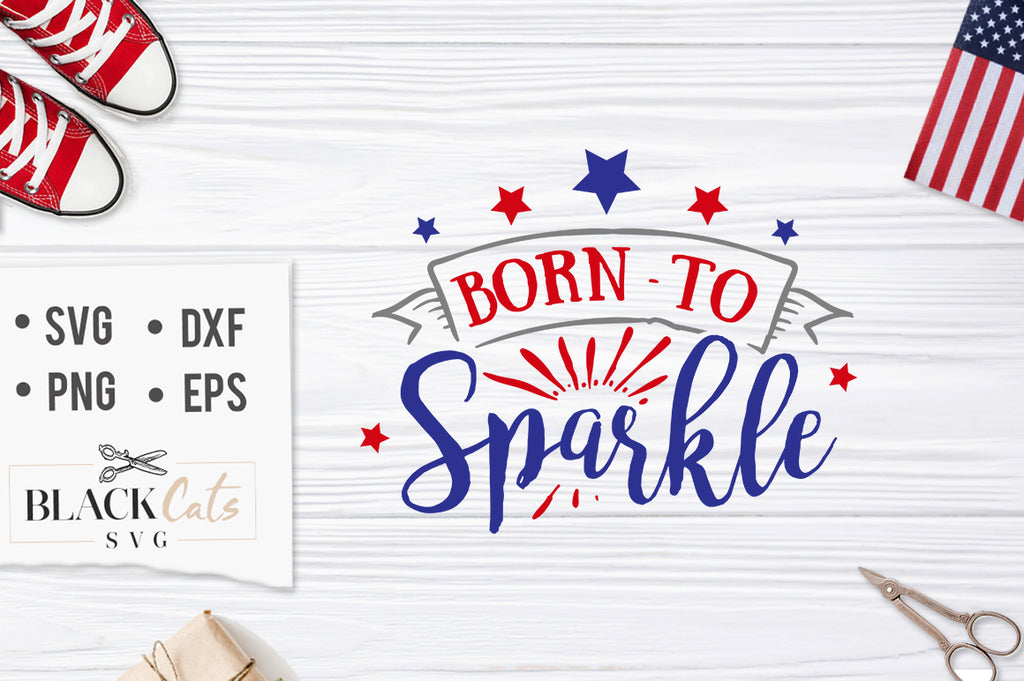 Born to sparkle SVG file Cutting File Clipart in Svg, Eps, Dxf, Png for Cricut & Silhouette