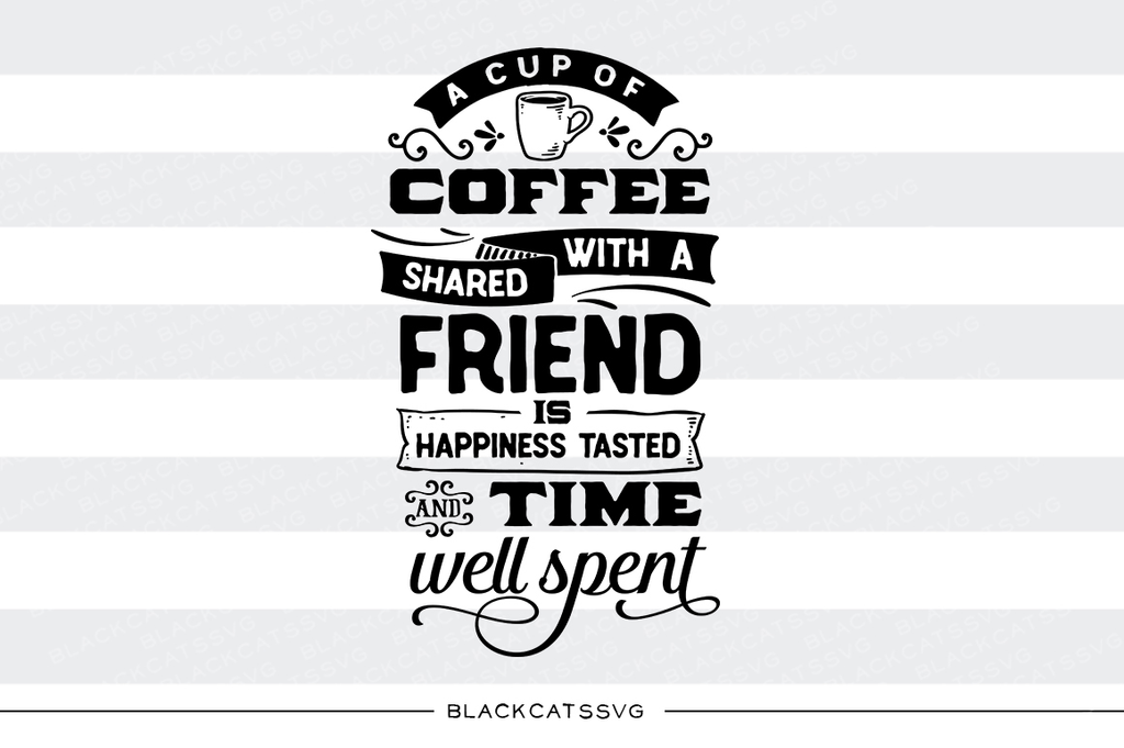 A cup of coffee shared with a friend SVG file  SVG file Cutting File Clipart in Svg, Eps, Dxf, Png for Cricut & Silhouette svg