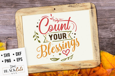 Count your blessings SVG file Cutting File Clipart in Svg, Eps, Dxf, Png for Cricut & Silhouette