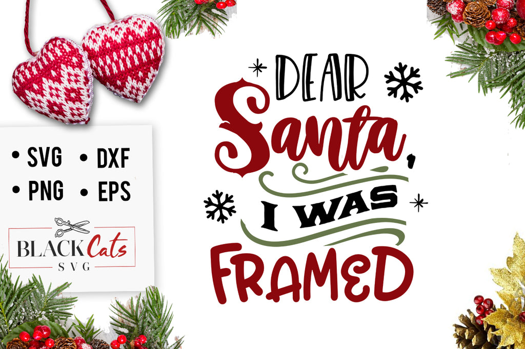 Dear Santa I was framed SVG