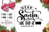 Dear Santa he did it SVG