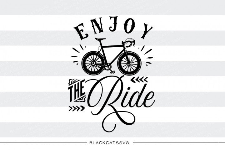 Enjoy the ride -  SVG file Cutting File Clipart in Svg, Eps, Dxf, Png for Cricut & Silhouette - bicycle svg