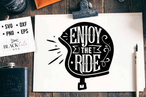Enjoy the ride -  helmet SVG file Cutting File Clipart in Svg, Eps, Dxf, Png for Cricut & Silhouette