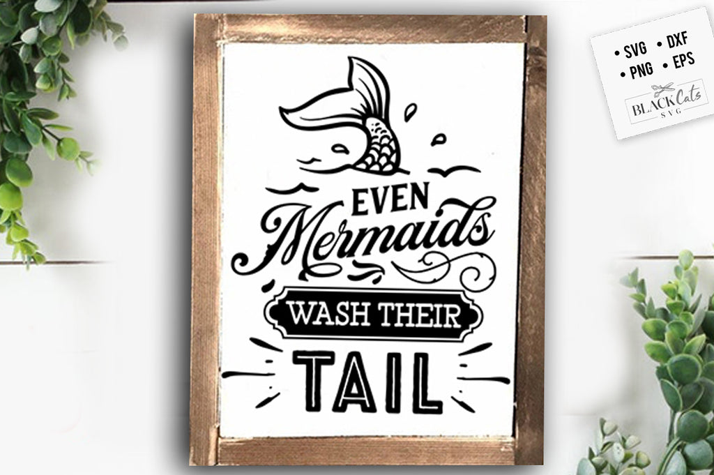 Even mermaids wash their tail SVG
