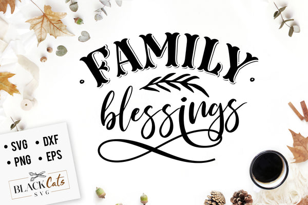 Family Blessings Svg File Cutting File Clipart In Svg Eps