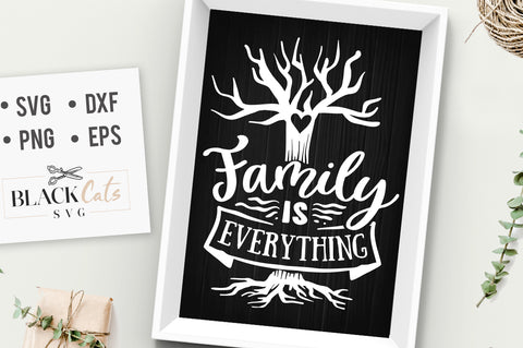 Family is everything SVG file Cutting File Clipart in Svg, Eps, Dxf, Png for Cricut & Silhouette