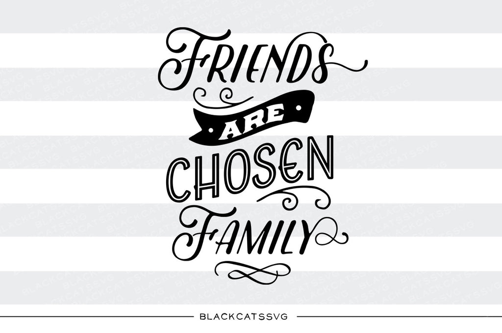 Friends are chosen family SVG file  SVG file Cutting File Clipart in Svg, Eps, Dxf, Png for Cricut & Silhouette svg