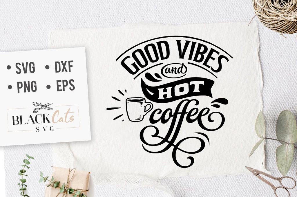 Good Vibes and Hot Coffe SVG File