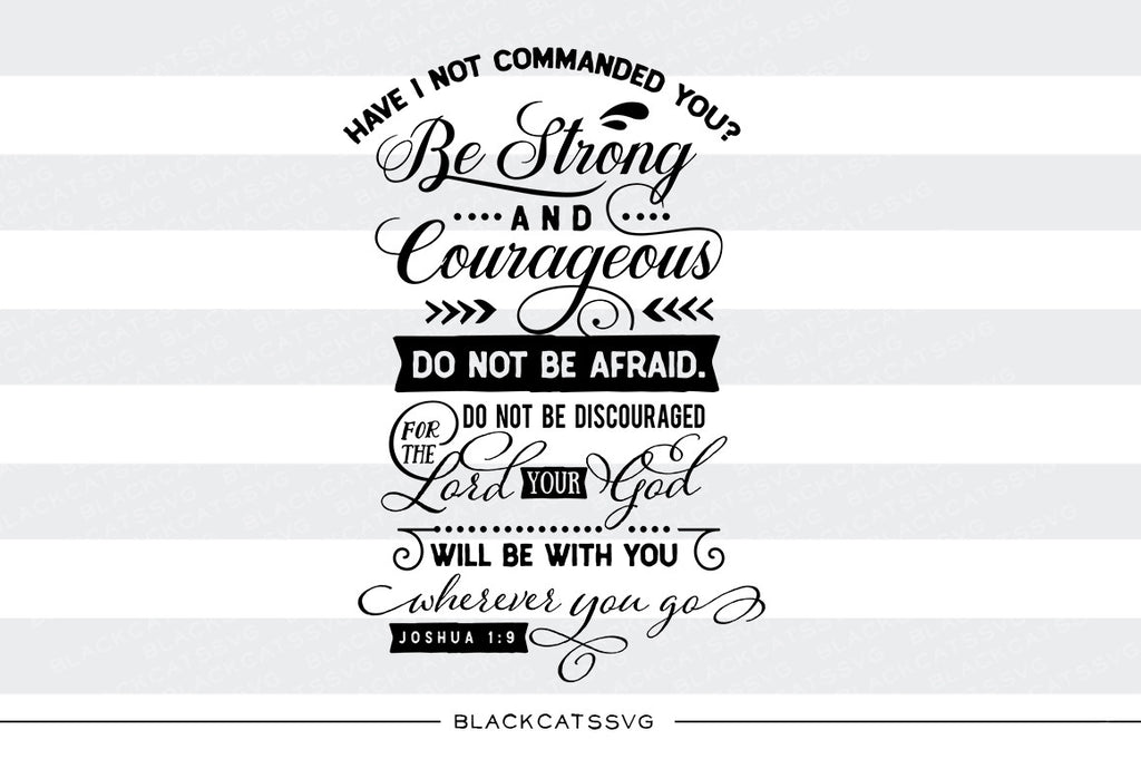 Have I not commanded you - Joshua 1:9 SVG file Cutting File Clipart in Svg, Eps, Dxf, Png for Cricut & Silhouette  svg