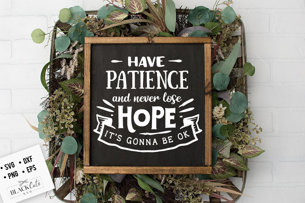 Have patience and never lose hope svg