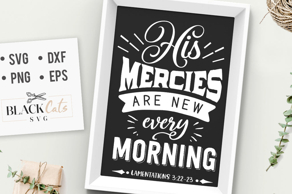 His mercies are new every morning SVG file Cutting File Clipart in Svg, Eps, Dxf, Png for Cricut & Silhouette God svg